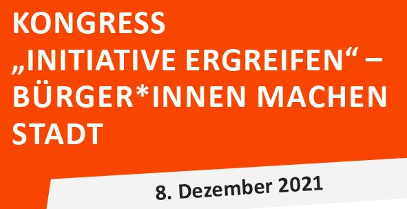 """8. Dezember 2021 – große Veranstaltung """"Initiative ergreifen – Bürger*innen machen Stadt"""" in der Rohrmeisterei, Schwerte"""